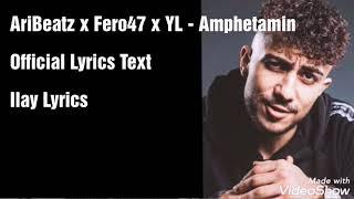 Fero47 x AriBeatz x YL - Amphetamin  [Text] (Official Lyrics Text)