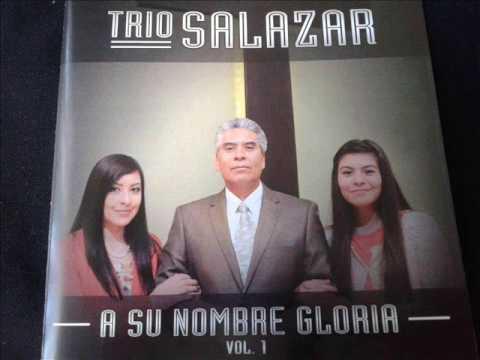 Fue Tu Obra- Trio Salazar- Vol. 1