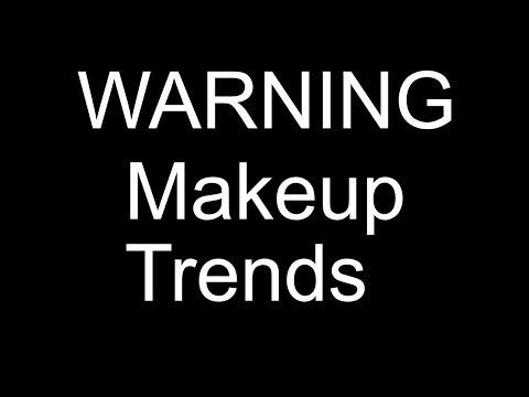 The Dumbest Makeup Trends !