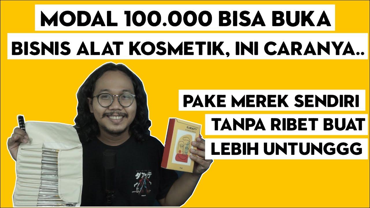 MODAL 100.000 BISA PUNYA BISNIS ALAT KOSMETIK  -  BISNIS ONLINE PAKAI MEREK SENDIRI 2021