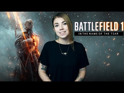 BATTLEFIELD 1 - ВО ИМЯ ЦАРЯ - PLAYING GIRLY ON [PS4]
