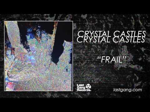 Crystal Castles - Frail