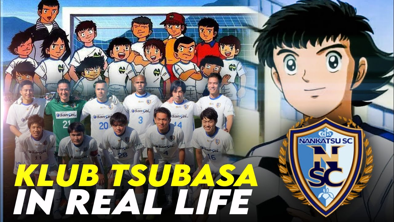 KISAH NANKATSU SC : Klub Tsubasa Yang Kini Ada di Dunia Nyata - YouTube