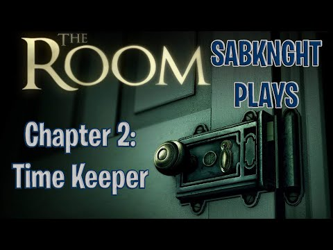 SabKnght Plays ~ The Room, Chapter 2: Time Keeper