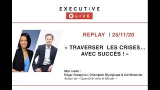 "EXECUTIVE LIVE  🔵 REPLAY (25/11/20) - ""Traverser les crises avec succès !"""