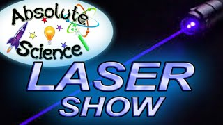 """Absolute Science's """"LASER"""" Show"""