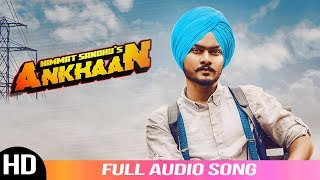 Ankhaan | Himmat Sandhu | Audio Song 2019 | Desi Crew | Latest Punjabi Songs | Folk Rakaat