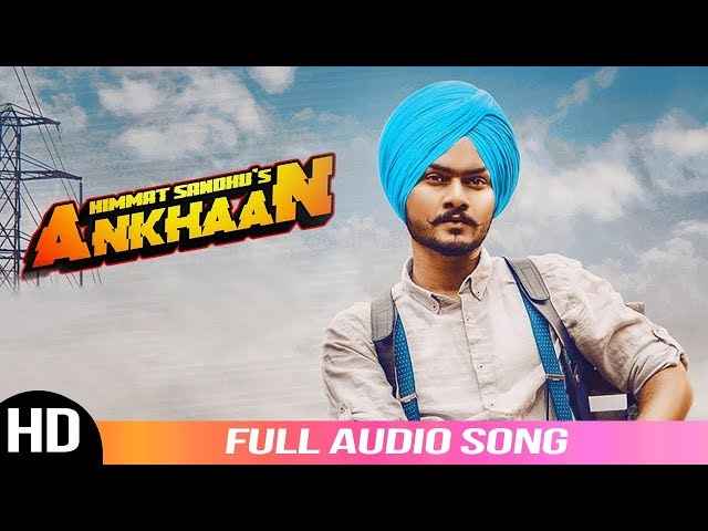 Ankhaan | Himmat Sandhu | Audio Song 2019 | Desi Crew | Latest Punjabi Songs | Folk Rakaat