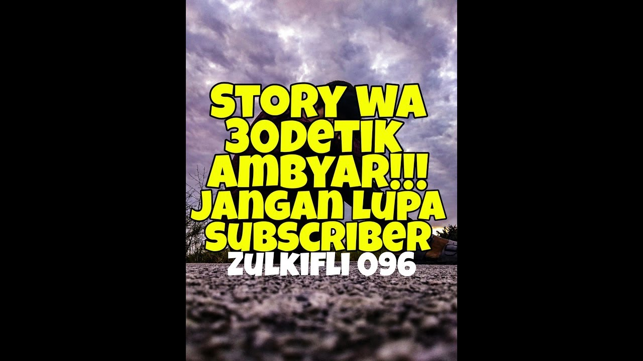 30detik Story Wa Ambyar Youtube