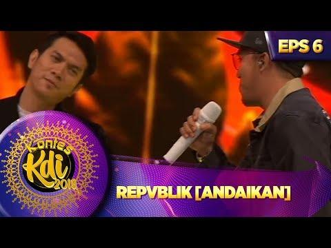 Download PALING DITUNGGU!  REPVBLIK ANDAIKAN - Kontes KDI Eps 6 26/8 Mp4 baru