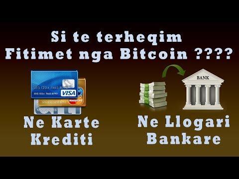 Si Te Terheqim FITIMET (parate) Tona Nga Bitcoin Dhe Cryptomonedhat, Ne Karte Krediti E Banke