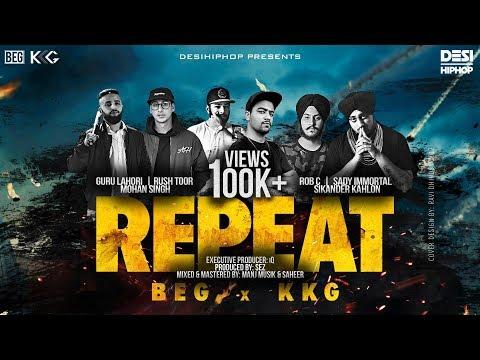 REPEAT - BEG X KKG | Official Video | Desi Hip Hop 2017