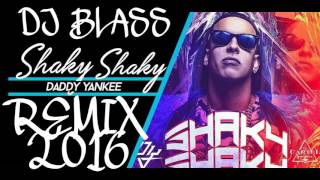 SHAKY SHAKY DJ BLASS FT DADDY YANKEE REMIX 2016