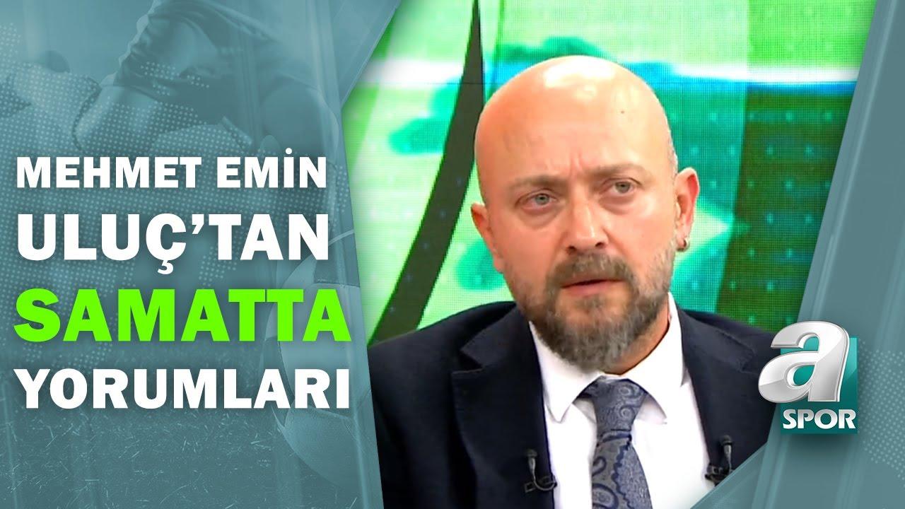 """Mehmet Emin Uluç: """"Samatta Bence Derbide İlk 11'de Olmalı"""" / Artı Futbol / 25.09.2020"""