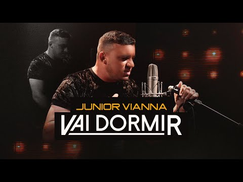 Junior Vianna – Vai Dormir