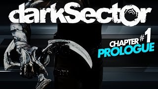Dark Sector: Chapter 1 - Prologue