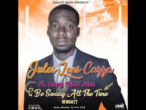 Jules Lens Cazza_BSATT(Be Swaag All The Time)feat Maxy MilliJune 20 Avril