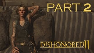 Dishonored 2 PC Walkthrough Gameplay Part 2 – Corvo / Stealth / Very Hard / No Kills – Karnaca Docks