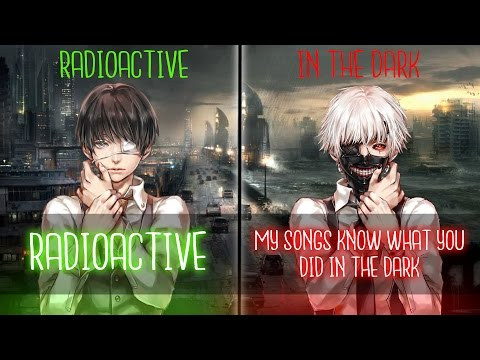 ◤Nightcore◢ ↬ Radioactive in the dark [Switching Vocals | Mashup]