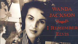Watch Wanda Jackson I Forgot To Remember To Forget Him video
