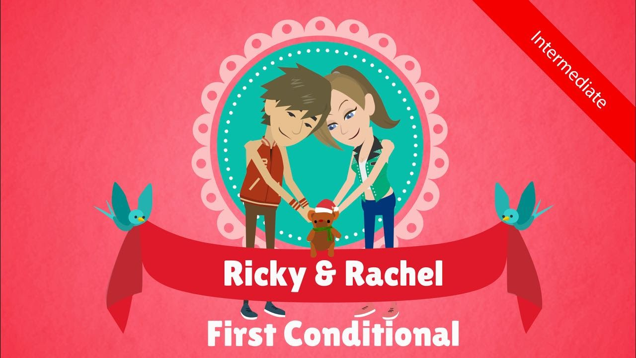 If Clause First Conditional Ricky Rachel A Touching Love Story