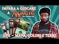 IMPARA A GIOCARE A MAGIC (EP. 1) - IL MANA, I COLORI E LE TERRE