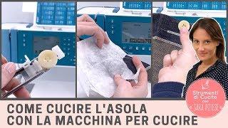 Come cucire l' asola con la macchina per cucire | in sartoria con Sara Poiese