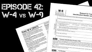 Ep 42:  W-4 vs W-9