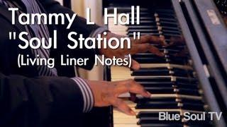 """Tammy  L Hall: """"Soul Station"""" (Living Liner Notes)"""