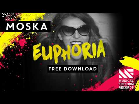 Moska - Euphoria [Free Download]