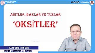 ASİTLER, BAZLAR VE TUZLAR - OKSİTLER - 10.SINIF KİMYA - EĞİTİM TOKAT TV