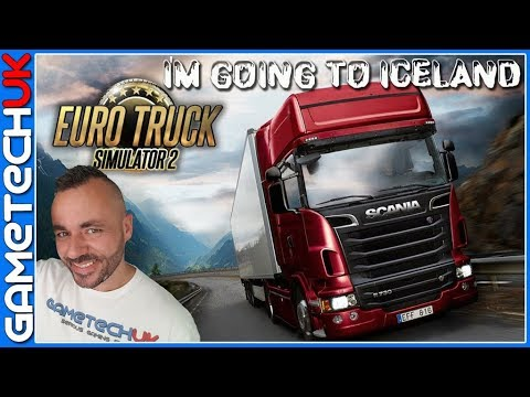 Euro Truck Sim 2 - Making my way to Iceland - Part 1
