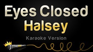 Halsey - Eyes Closed (Karaoke Version)