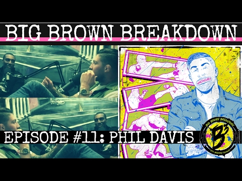 Big Brown Breakdown - Episode 11: Phil Davis