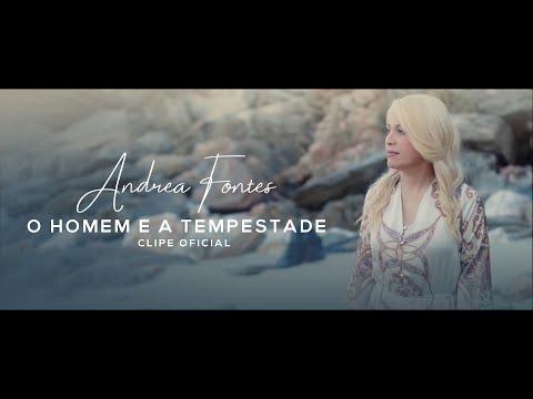 Andrea Fontes – O Homem e a Tempestade (Letra)