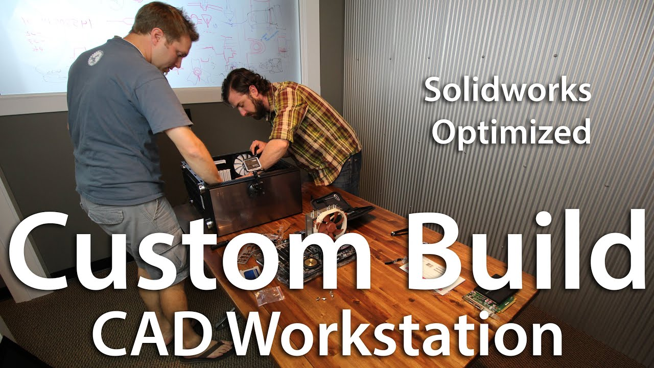 Solidworks Workstation Build
