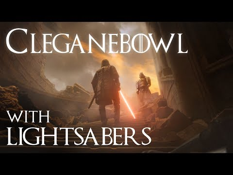 Game of Thrones with Lightsabers - Cleganebowl