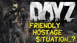 DayZ Standalone - Friendly Hostage Situation..? (Part 1)