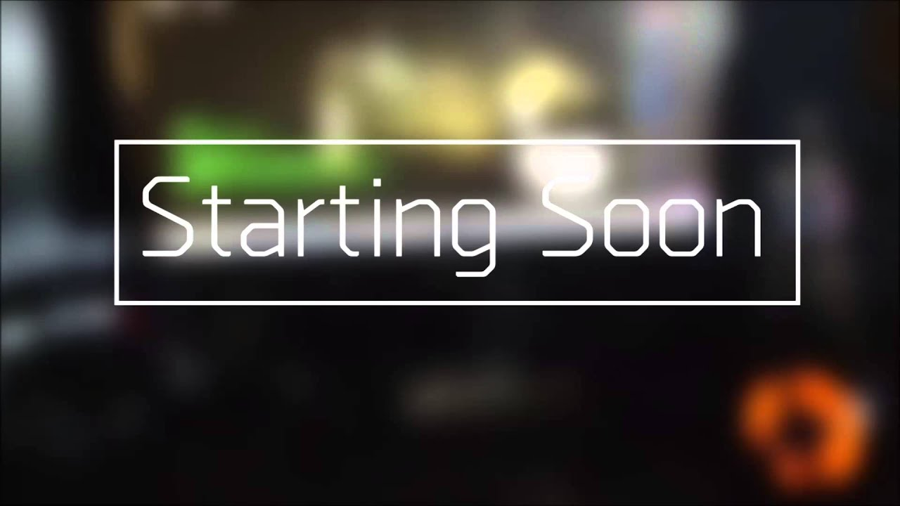 Starting Soon Intro
