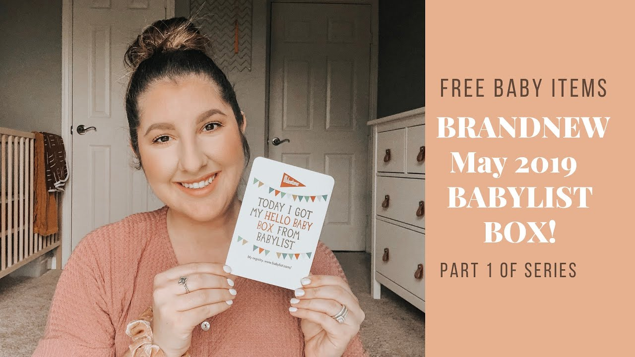 FREE BABY ITEMS SERIES! May 2019 Brand NEW BABYLIST Box!