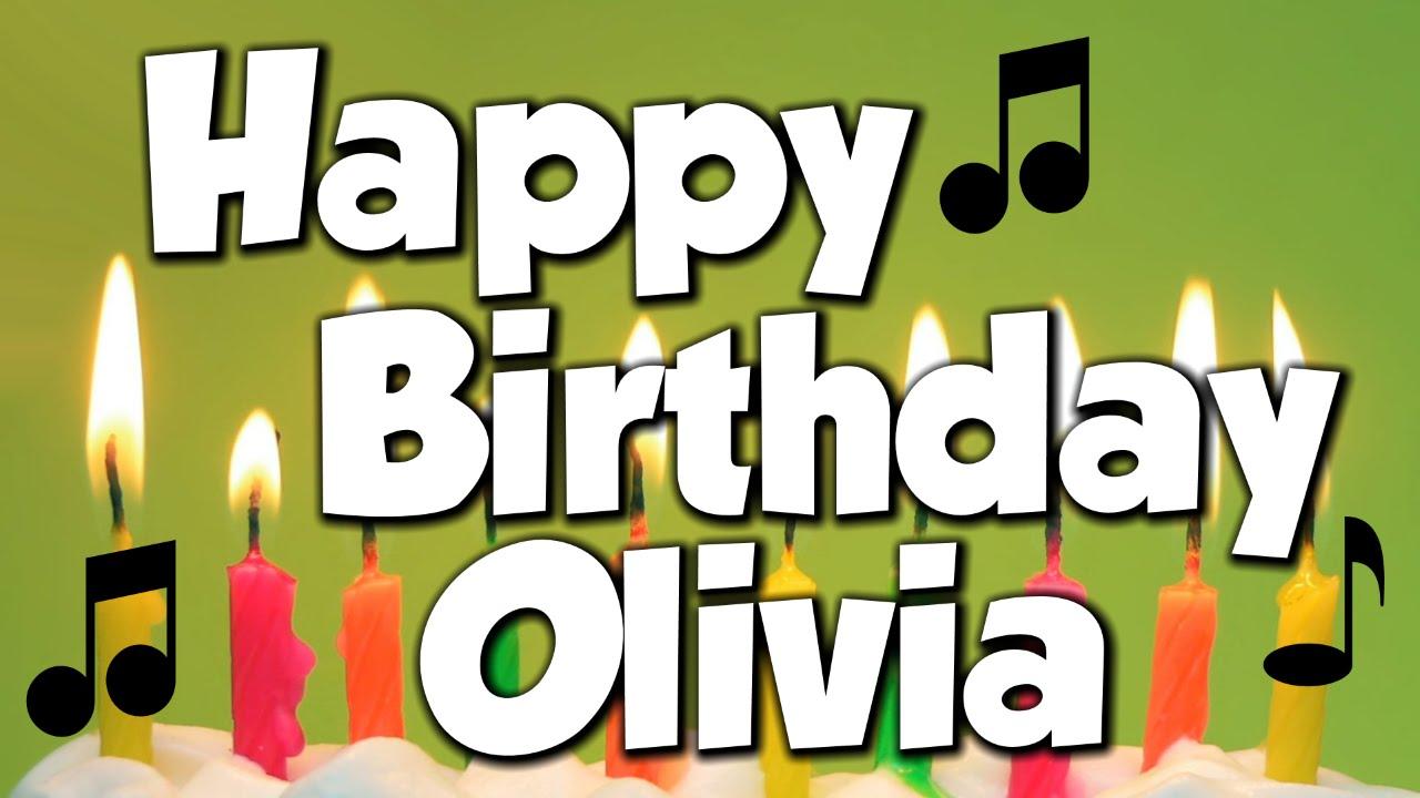 Happy Birthday Olivia A Happy Birthday Song Youtube