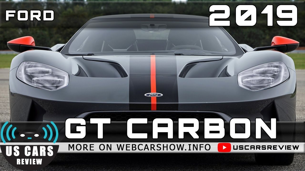 Ford Gt Carbon Review Release Date Specs Prices