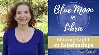 Blue Moon in Libra - shining light on relationships