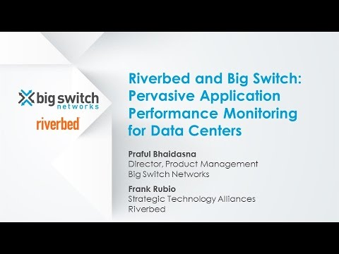 Webinar] Riverbed and Big Switch: Pervasive Application ...