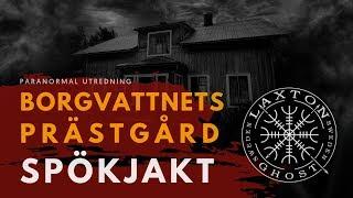 SPÖKJAKT BORGVATTNET - PRÄSTGÅRDEN