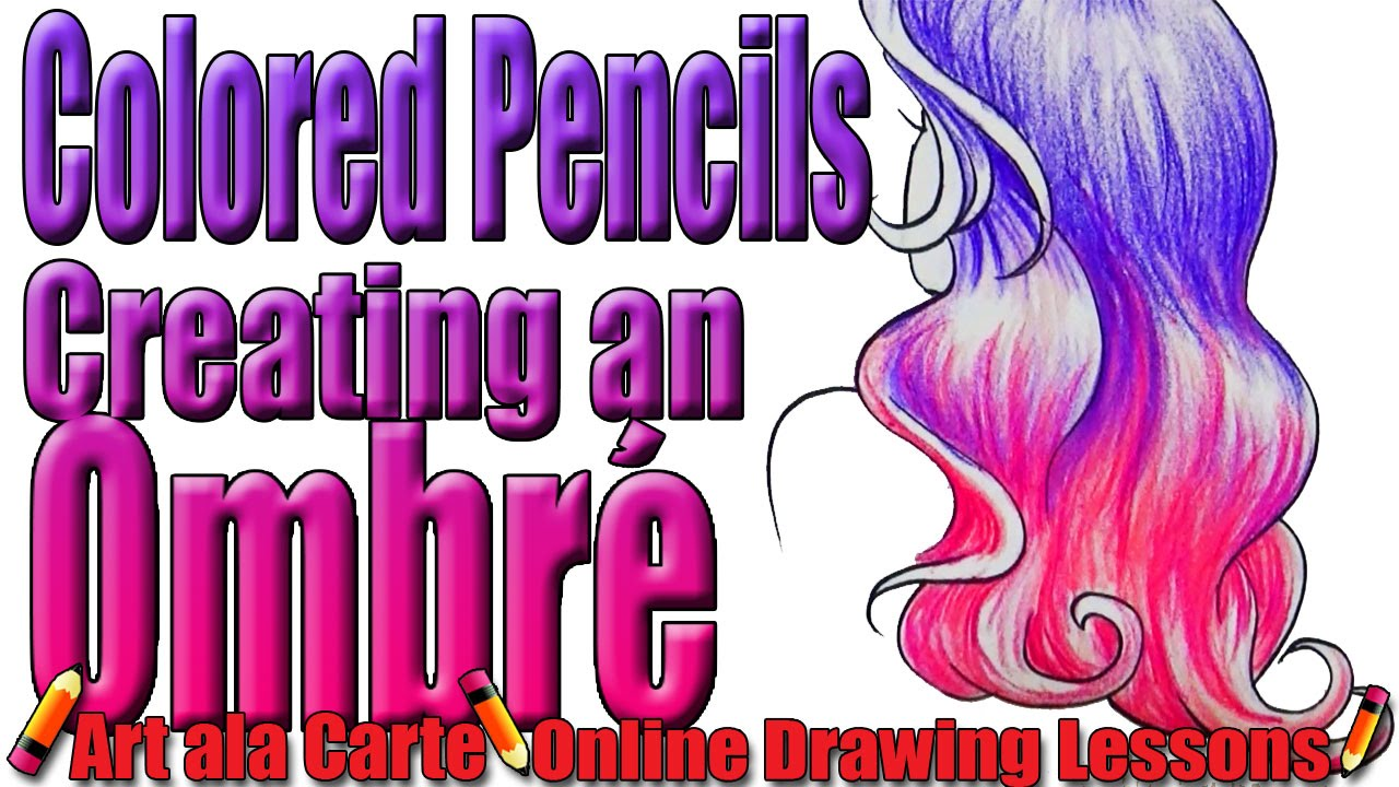 Coloring Hair with Colored Pencils part 5: Ombre - YouTube