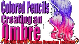Coloring Hair with Colored Pencils part 5: Ombre