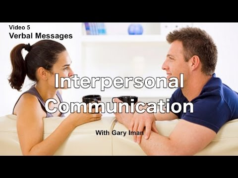 Interpersonal Communication - Verbal Messages