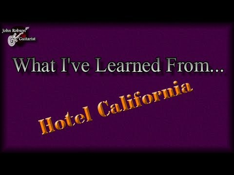 What I've Learned From Hotel California