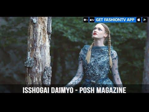Isshogai Daimyo - Posh Magazine   FashionTV